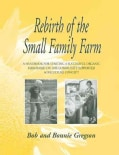 Rebirth of the Small Family Farm: A Handbook for Starting a Successful Organic Farm Based on the Community Suppor... (Paperback)