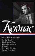 Jack Kerouac: Road Novels 1957-1960 : On the Road/The Dharma Bums/The Subterraneans/Tritessa/Lonesome Traveler/Fr... (Hardcover)