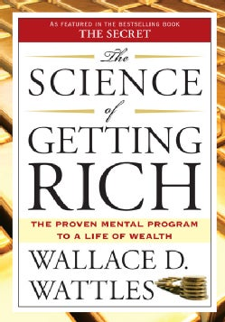 "The Science of Getting Rich: Includes the Classic Essay ""How to Get What You Want"" (Paperback)"