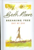 Breaking Free Day by Day: A Year of Walking in Liberty (Hardcover)