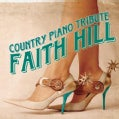 Various - Faith Hill Country Piano Tribute