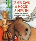 If You Give a Moose a Muffin (Hardcover)