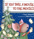 If You Take a Mouse to the Movies (Hardcover)
