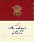 The President's Table: Two Hundred Years of Dining and Diplomacy (Hardcover)