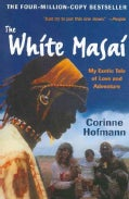 The White Masai: My Exotic Tale of Love and Adventure (Paperback)