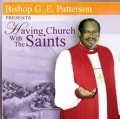 G. E. Patterson - Having Church with the Saints Vol 1