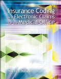 Insurance Coding And Electronic Claims For The Medical Office (Paperback)