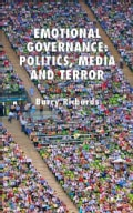 Emotional Governance: Politics, Media and Terror (Hardcover)