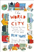 The World in a City: Traveling the Globe Through the Neighborhoods of the New New York (Hardcover)