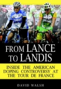 From Lance to Landis: Inside the American Doping Controversy at the Tour De France (Hardcover)