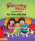The Beginner's Bible Book of Devotions: My Time With God (Hardcover)