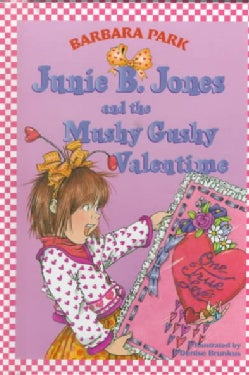 Junie B. Jones and the Mushy Gushy Valentine (Hardcover)