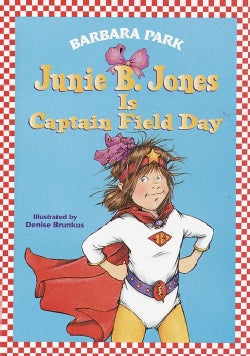Junie B. Jones Is Captain Field Day (Hardcover)