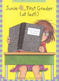 Junie B., First Grader (At Last) (Hardcover)