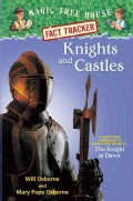 Knights and Castles: A Nonfiction Companion to Magic Tree House #2: the Knight at Dawn (Hardcover)