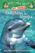 Dolphins and Sharks: A Nonfiction Companion to Magic Tree House #9: Dolphins at Daybreak (Hardcover)
