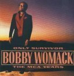 Bobby Womack - Only Survivor:Mca Years