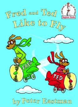 Fred And Ted Like to Fly (Hardcover)