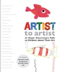 Artist to Artist: 23 Major Illustrators Talk to Children About Their Art (Hardcover)