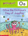 Letter O: Olive the Octopus' s Day of Juggling (Paperback)
