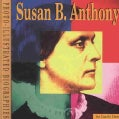 Susan B. Anthony: A Photo-Illustrated Biography (Paperback)