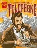 Alexander Graham Bell and the Telephone (Paperback)