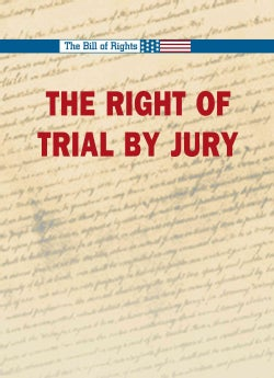 The Right to a Trial by Jury (Hardcover)