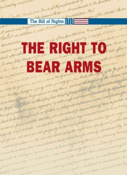 The Right to Bear Arms (Hardcover)