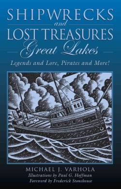 Shipwrecks and Lost Treasure Great Lakes: Legends and Lore, Pirates and More! (Paperback)