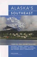 Alaska's Southeast: Touring the Inside Passage (Paperback)