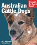 Australian Cattle Dogs: Everything About Purchase, Care, Nutrition, Behavior, and Training (Paperback)