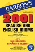 2001 Spanish and English Idioms/ 2001 Modismos Espanoles E Ingleses (Paperback)