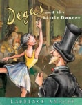 Degas and the Little Dancer (Paperback)