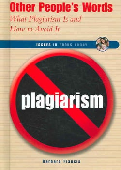 Other People's Words: What Plagiarism Is And How To Avoid It (Hardcover)