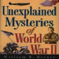 Unexplained Mysteries of World War II (Hardcover)