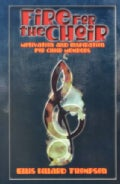 Fire for the Choir: Motivation for Choir Members (Paperback)