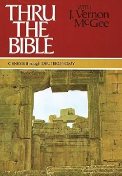 Thru the Bible With J. Vernon McGee/Genesis-Deutoronomy (Hardcover)