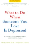 What to Do When Someone You Love Is Depressed: A Practical, Compassionate, and Helpful Guide (Paperback)