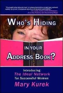 Who's Hiding in Your Address Book?: Introducing the Ideal Network for Successful Women (Paperback)