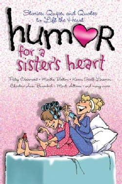 Humor for a Sister's Heart: Stories, Quips, and Quotes to Lift the Heart (Paperback)