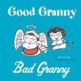 Good Granny / Bad Granny (Hardcover)