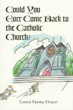 Could You Ever Come Back to the Catholic Church? (Paperback)