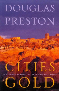 Cities of Gold: A Journey Across the American Southwest (Paperback)