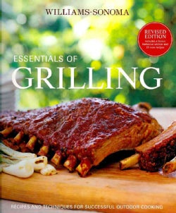 Williams-Sonoma Essentials of Grilling: Recipes and Techniques for Successful Outdoor Cooking (Hardcover)