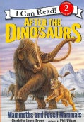 After the Dinosaurs: Mammoths and Fossil Mammals (Paperback)