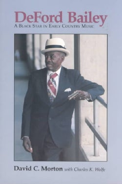 Deford Bailey: A Black Star in Early Country Music (Paperback)