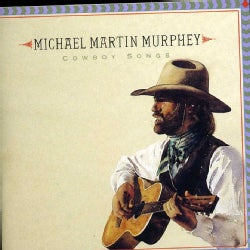 Michael Mart Murphey - Cowboy Songs