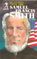 Samuel Francis Smith: My Country Tis of Thee (Paperback)
