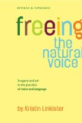 Freeing the Natural Voice: Imagery and Art in the Practice of Voice and Language (Paperback)