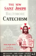 Saint Joseph Baltimore Catechism: The Truths of Our Catholic Faith Clearly Explained and Illustrated With    Bibl... (Paperback)